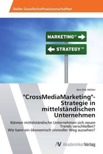 'CrossMediaMarketing'-Strategie in mittelständischen Unternehmen