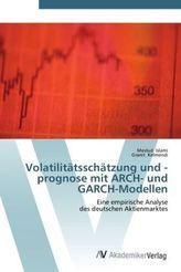 Volatilitätsschätzung und -prognose mit ARCH- und GARCH-Modellen