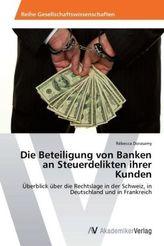 Die Beteiligung von Banken an Steuerdelikten ihrer Kunden