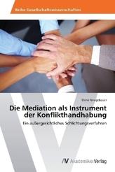 Die Mediation als Instrument der Konflikthandhabung