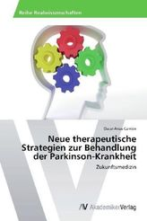 Neue therapeutische Strategien zur Behandlung der Parkinson-Krankheit