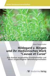 Hildegard v. Bingen und ihr medizinisches Werk 'Causae et Curae'