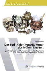 Der Tod in der Kunstkammer der frühen Neuzeit