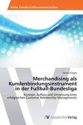 Merchandising als Kundenbindungsinstrument in der Fußball-Bundesliga