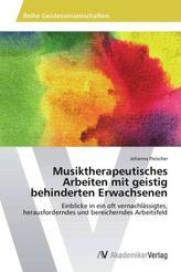 Musiktherapeutisches Arbeiten mit geistig behinderten Erwachsenen