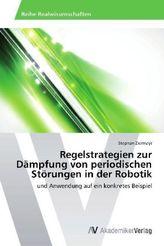 Regelstrategien zur Dämpfung von periodischen Störungen in der Robotik