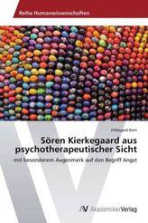 Sören Kierkegaard aus psychotherapeutischer Sicht