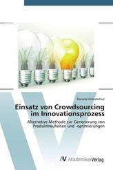 Einsatz von Crowdsourcing im Innovationsprozess