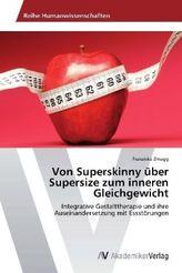 Von Superskinny über Supersize zum inneren Gleichgewicht
