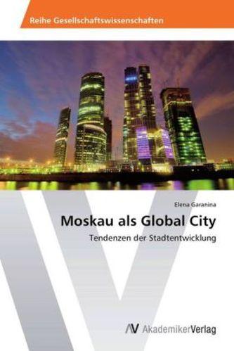 Moskau als Global City