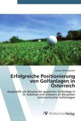 Erfolgreiche Positionierung von Golfanlagen in Österreich