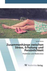 Zusammenhänge zwischen Stress, Erholung und Persönlichkeit