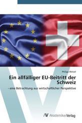 Ein allfälliger EU-Beitritt der Schweiz