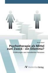 Psychotherapie als Mittel zum Zweck - ein Dilemma?