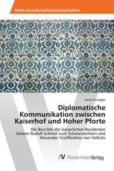 Diplomatische Kommunikation zwischen Kaiserhof und Hoher Pforte