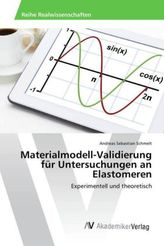 Materialmodell-Validierung für Untersuchungen an Elastomeren
