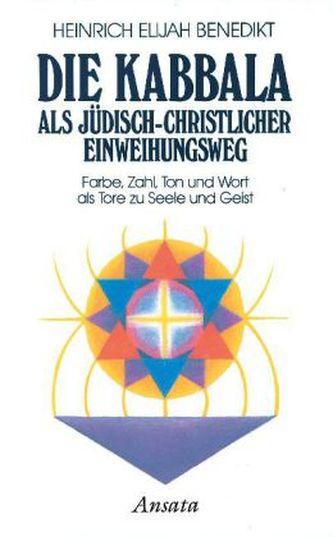 Die Kabbala als jüdisch-christlicher Einweihungsweg. Bd.1