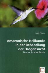 Amazonische Heilkunde in der Behandlung der Drogensucht