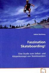 Faszination Skateboarding!