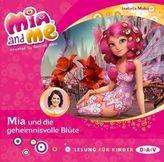 Mia and me - Mia und die geheimnisvolle Blüte, 1 Audio-CD