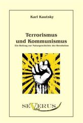 Terrorismus und Kommunismus: Ein Beitrag zur Naturgeschichte der Revolution