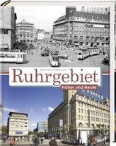 Ruhrgebiet, Früher und Heute