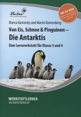 Von Eis, Schnee und Pinguinen - Die Antarktis, m. CD-ROM