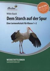 Dem Storch auf der Spur, m. CD-ROM