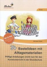 34 Bastelideen mit Alltagsmaterialien, m. CD-ROM