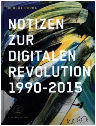 Notizen zur Digitalen Revolution 1990 - 2015