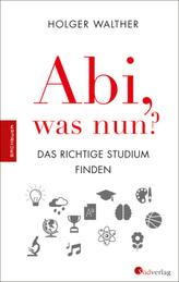 Abi, was nun?