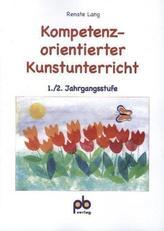 Kompetenzorientierter Kunstunterricht, 1./2. Jahrgangsstufe