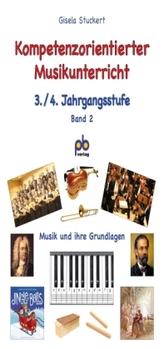Kompetenzorientierter Musikunterricht, 3./4. Jahrgangsstufe. Bd.2