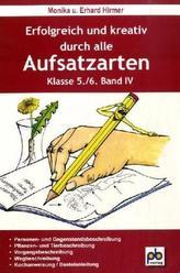 Erfolgreich und kreativ durch alle Aufsatzarten, 5./6. Klasse. Bd.IV