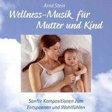 Wellness-Musik für Mutter und Kind, 1 Audio-CD