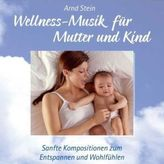 Wellness-Musik für Mutter und Kind, 1 Audio-CD