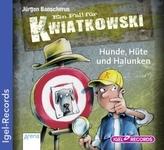 Ein Fall für Kwiatkowski, Hunde, Hüte und Halunken, Audio-CD