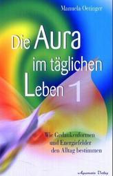 Die Aura im täglichen Leben. Tl.1