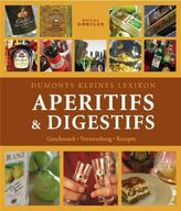 Dumonts kleines Lexikon Aperitifs & Digestifs