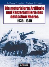 Die motorisierte Artillerie und Panzerartillerie des deutschen Heeres 1935-1945