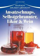 Ansatzschnaps, Selbstgebrannter, Likör & Wein