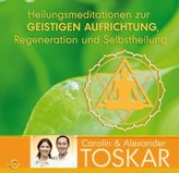 Heilungsmeditationen zur Geistigen Aufrichtung, Regeneration und Selbstheilung, 1 Audio-CD
