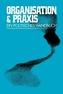 Organisation & Praxis