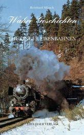 Wahre Geschichten um Thüringens Eisenbahnen