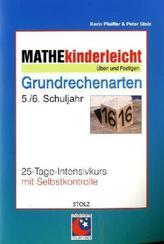 Mathe kinderleicht, Grundrechenarten 5./6. Schuljahr