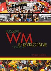 Fußball-WM-Enzyklopädie 1930-2014