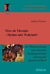 Tiere als Therapie - Mythos oder Wahrheit?