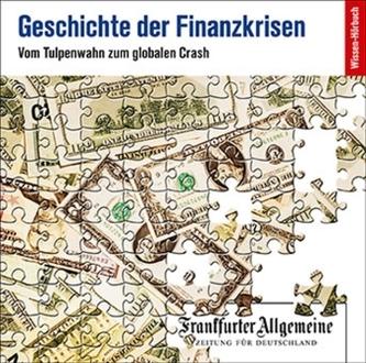 Geschichte der Finanzkrisen. Vom Tulpenwahn zum globalen Crash, 2 Audio-CDs