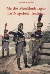 Als die Mecklenburger für Napoleon fochten