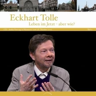 Leben im Jetzt, aber wie?, 2 Audio-CDs. Tl.2